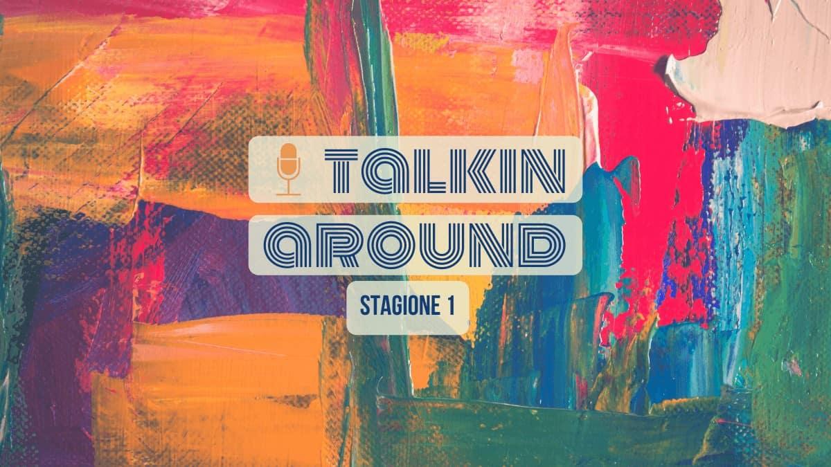 Talkin'Around Stagione 1